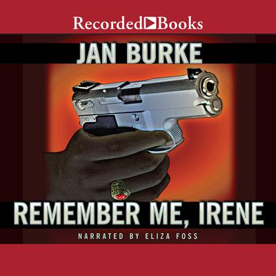 Remember Me, Irene Audiobook, by Jan Burke