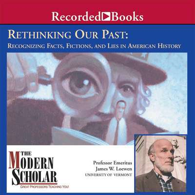 Rethinking Our Past Audiobook, by James Loewen