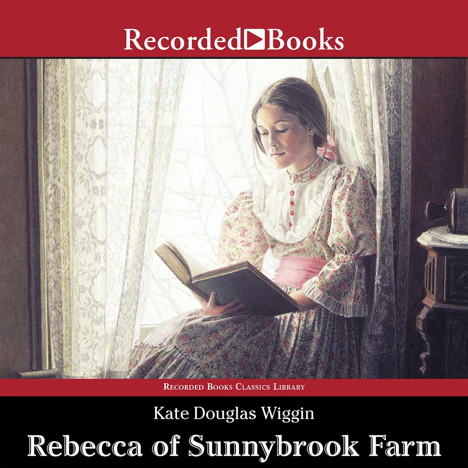 Rebecca of Sunnybrook Farm Audiobook, by Kate Douglas Wiggin
