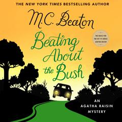 Beating About the Bush: An Agatha Raisin Mystery Audiobook, by M. C. Beaton