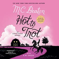 Hot to Trot: An Agatha Raisin Mystery Audiobook, by M. C. Beaton