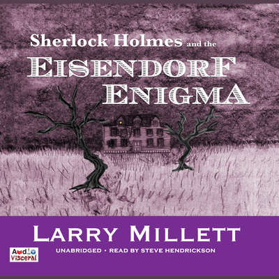 Sherlock Holmes and the Eisendorf Enigma Audiobook, by Larry Millett