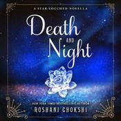 Death and Night: A Star-Touched Novella Audiobook, by Roshani Chokshi