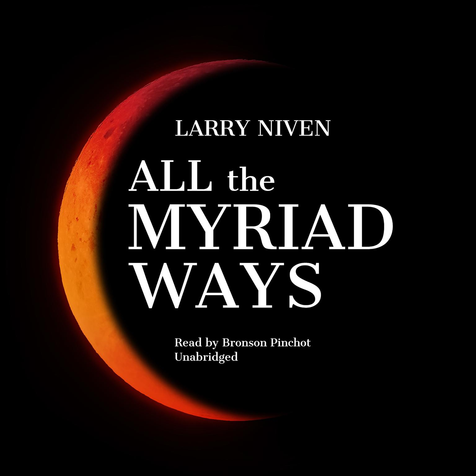 All the Myriad Ways Audiobook, by Larry Niven