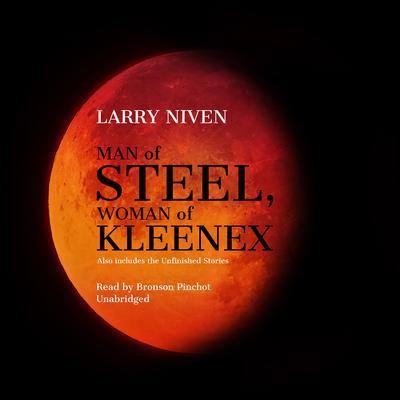Man of Steel, Woman of Kleenex Audiobook, by Larry Niven