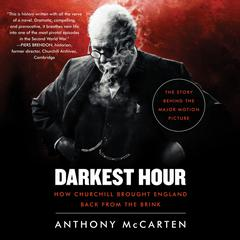 Darkest Hour: How Churchill Brought England Back from the Brink Audiobook, by Anthony McCarten