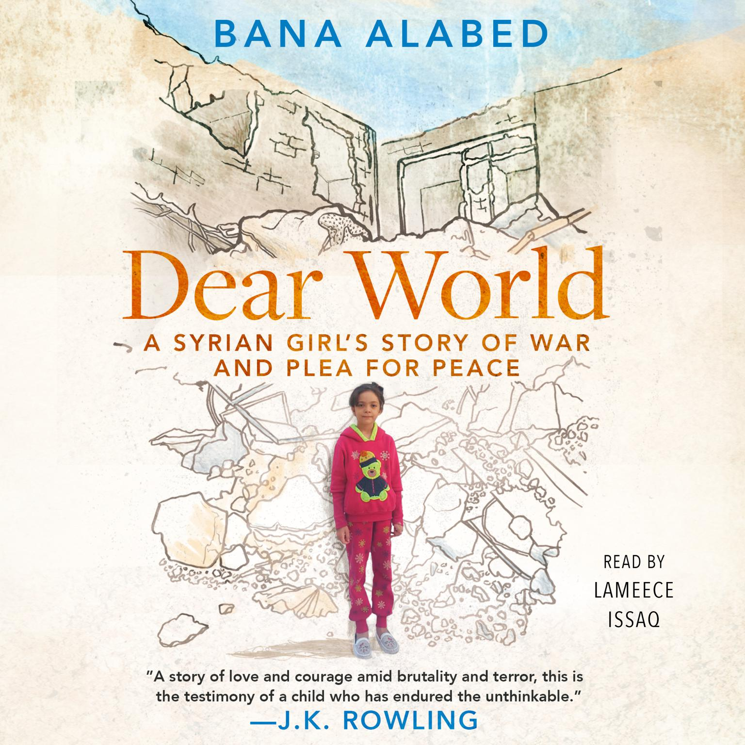 Printable Dear World: A Syrian Girl's Story of War and Plea for Peace Audiobook Cover Art