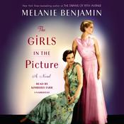 The Girls in the Picture: A Novel Audiobook, by Melanie Benjamin|