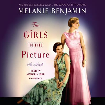 The Girls in the Picture: A Novel Audiobook, by Melanie Benjamin