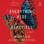 Everything Here Is Beautiful Audiobook, by Mira T. Lee|