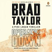 Operator Down: A Pike Logan Thriller Audiobook, by Brad Taylor|