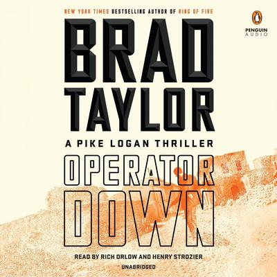 Operator Down: A Pike Logan Thriller Audiobook, by Brad Taylor