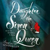 Daughter of the Siren Queen Audiobook, by Tricia Levenseller