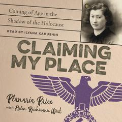 Claiming My Place: Coming of Age in the Shadow of the Holocaust Audiobook, by