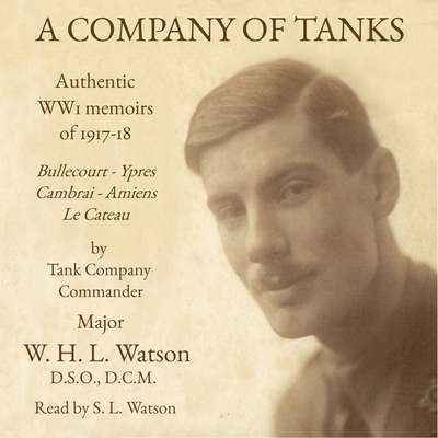 A Company of Tanks Audiobook, by William Henry Lowe Watson