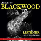 The Listener and Other Stories Audiobook, by Algernon Blackwood