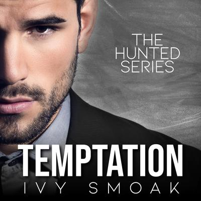 Temptation (The Hunted Series Book 1) Audiobook, by Ivy Smoak