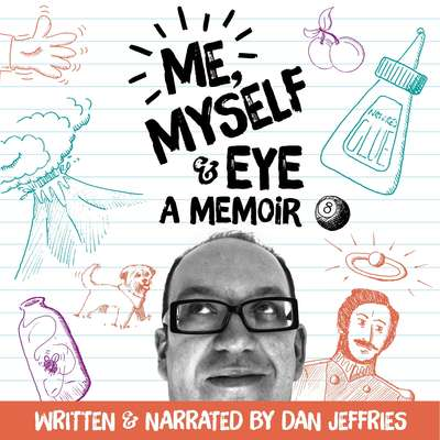 Me, Myself & Eye: A Memoir Audiobook, by Dan Jeffries