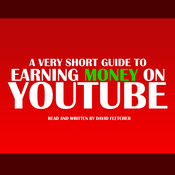 A Very Short Guide to Earning Money on YouTube Audiobook, by David Fletcher