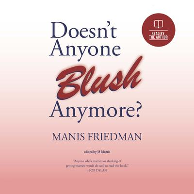 Doesnt Anyone Blush Anymore  Audiobook, by Manis Friedman