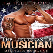 Military Romance: The Lieutenants Musician Audiobook, by Kathleen Hope