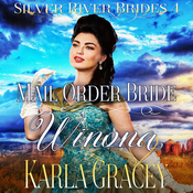 Mail Order Bride Winona Audiobook, by Karla Gracey