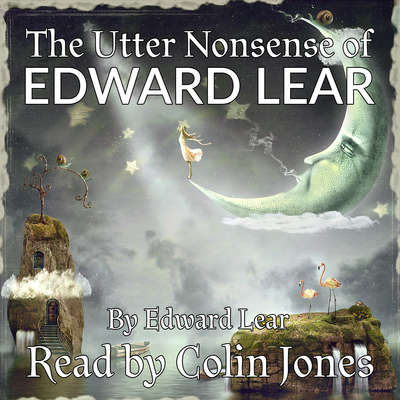 The Utter Nonsense of Edward Lear Audiobook, by Edward Lear