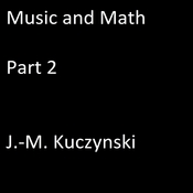 Music and Math, Part 2 Audiobook, by J.-M. Kuczynski
