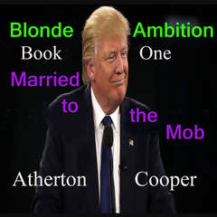 Married to the Mob: Blonde Ambition, Book One Audiobook, by Atherton Cooper