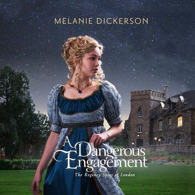 A Dangerous Engagement Audiobook, by Melanie Dickerson