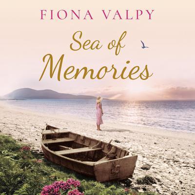 Sea of Memories Audiobook, by Fiona Valpy