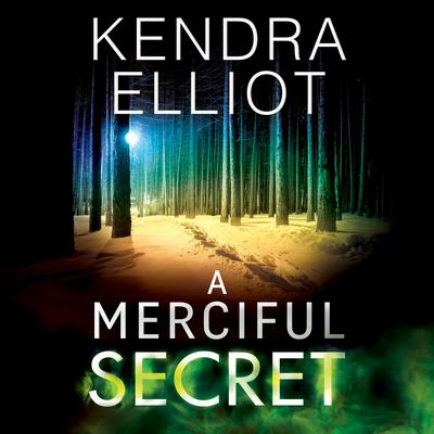 A Merciful Secret Audiobook, by Kendra Elliot