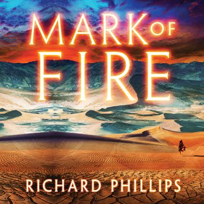 Mark of Fire Audiobook, by Richard Phillips