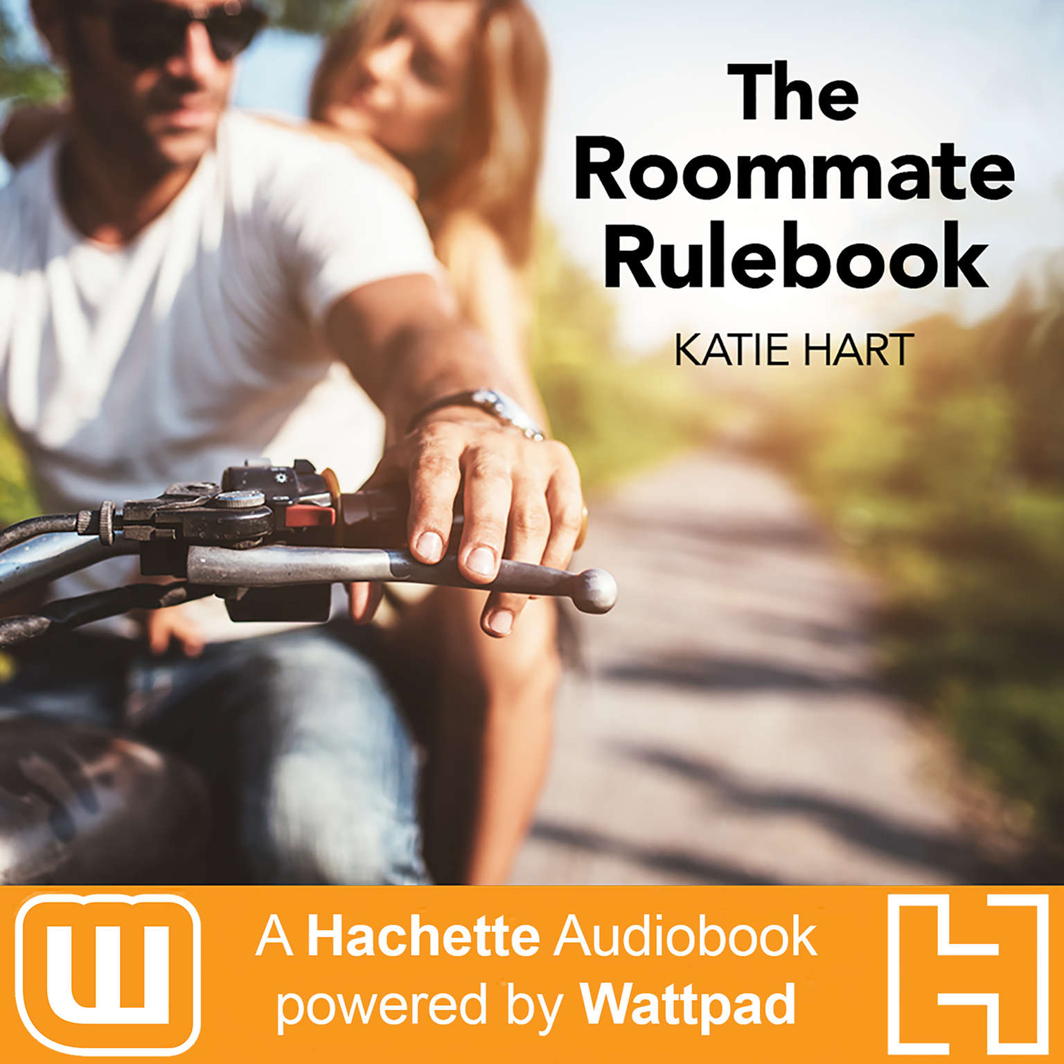 The Roommate Rulebook: A Hachette Audiobook powered by Wattpad Production Audiobook, by Katie Hart