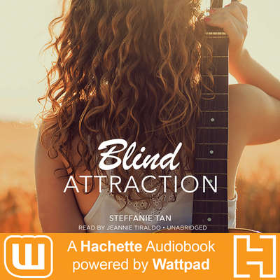 Blind Attraction: A Hachette Audiobook powered by Wattpad Production Audiobook, by Steffanie Tan