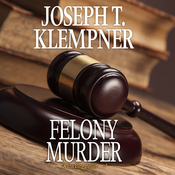 Felony Murder Audiobook, by Joseph T. Klempner