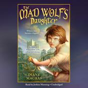 The Mad Wolfs Daughter Audiobook, by Diane Magras