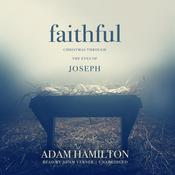 Faithful: Christmas through the Eyes of Joseph Audiobook, by Adam J. Hamilton