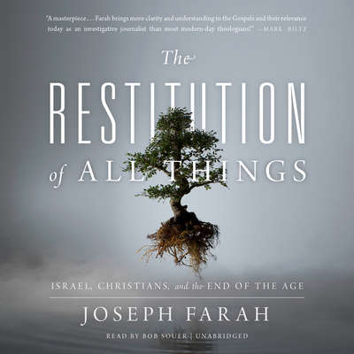 The Restitution of All Things: Israel, Christians, and the End of the Age Audiobook, by Joseph Farah