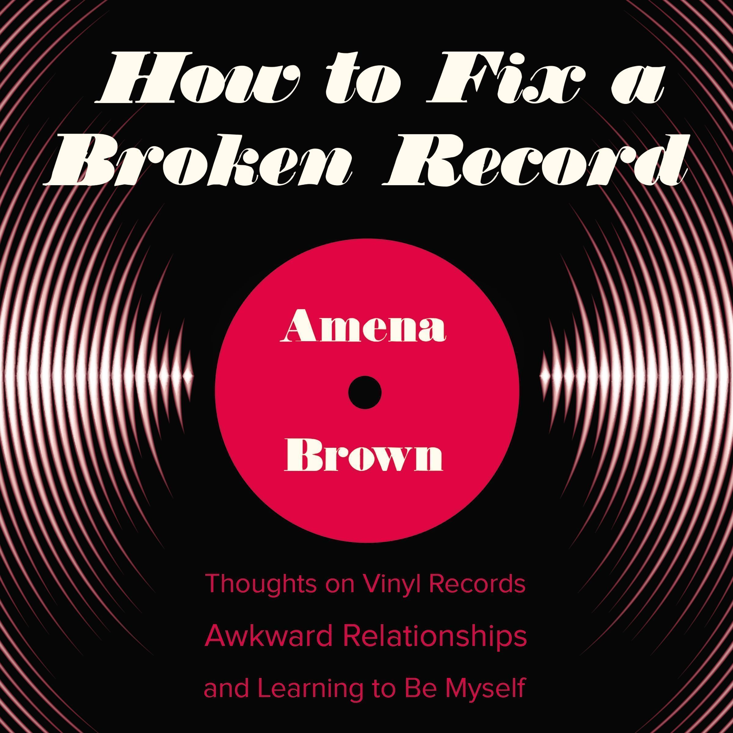 Printable How to Fix a Broken Record: Thoughts on Vinyl Records, Awkward Relationships, and Learning to Be Myself Audiobook Cover Art