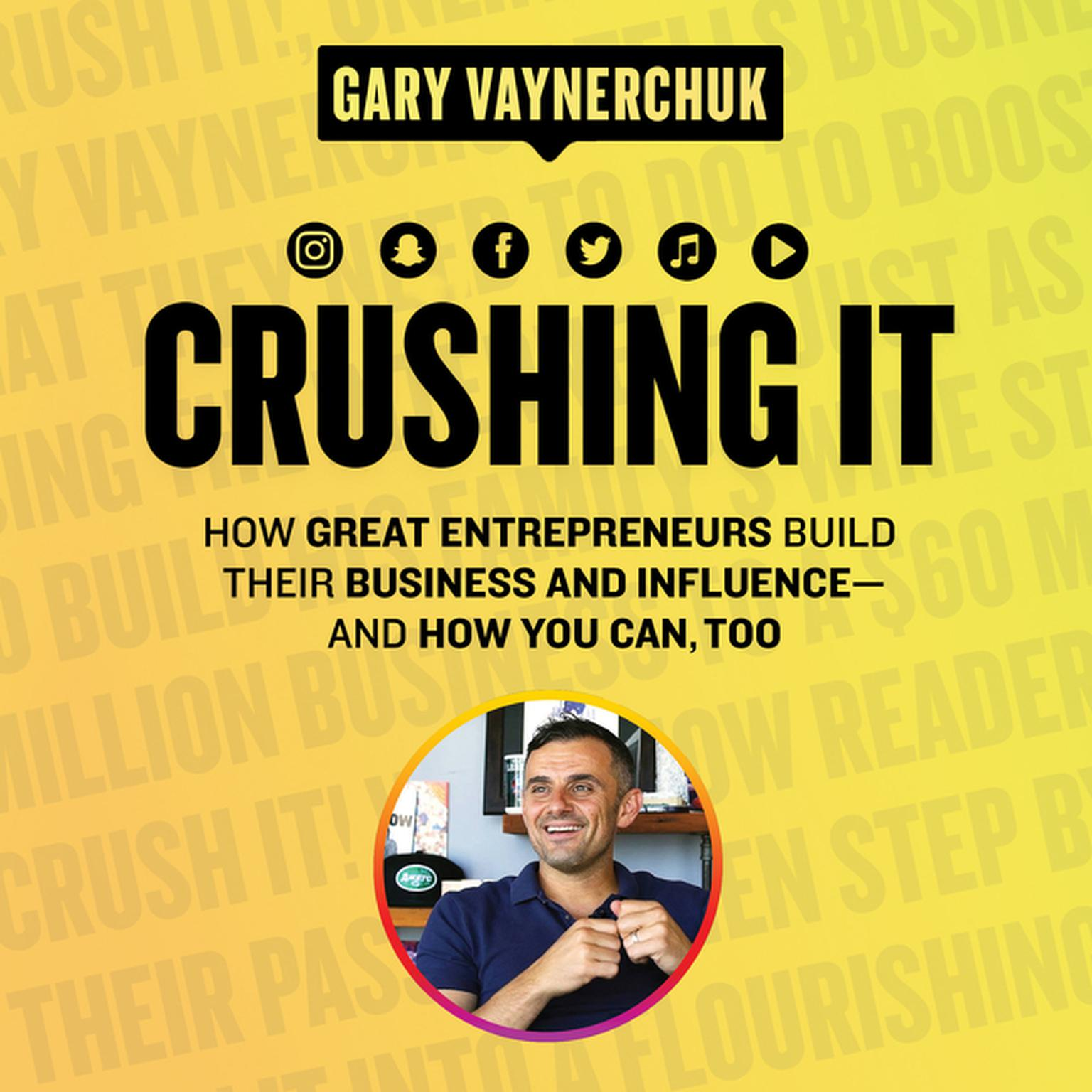Printable Crushing It!: How Great Entrepreneurs Build Their Business and Influence-and How You Can, Too Audiobook Cover Art
