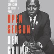 Open Season: The Systemic Legalization of Discrimination Audiobook, by Benjamin Crump