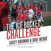 The Ice Bucket Challenge: Pete Frates and the Fight against ALS Audiobook, by Casey Sherman, Dave Wedge