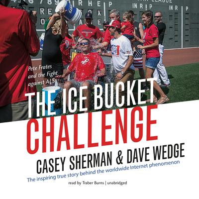 The Ice Bucket Challenge: Pete Frates and the Fight against ALS Audiobook, by Casey Sherman