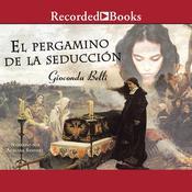 El Pergamino de la Seducción: Una Novela Audiobook, by Gioconda Belli