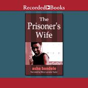 The Prisoners Wife Audiobook, by Asha Bandele