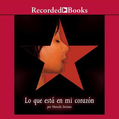 Lo que está en mi corazón Audiobook, by Marcela Serrano