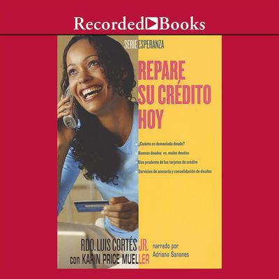 Repare su crédito hoy Audiobook, by Luis Cortés