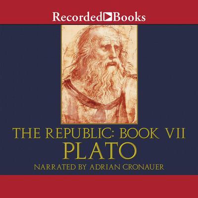 The Republic: Book VII: Book VII Audiobook, by Plato