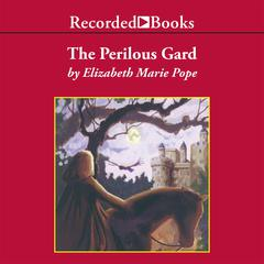 The Perilous Gard Audiobook, by Elizabeth Marie Pope